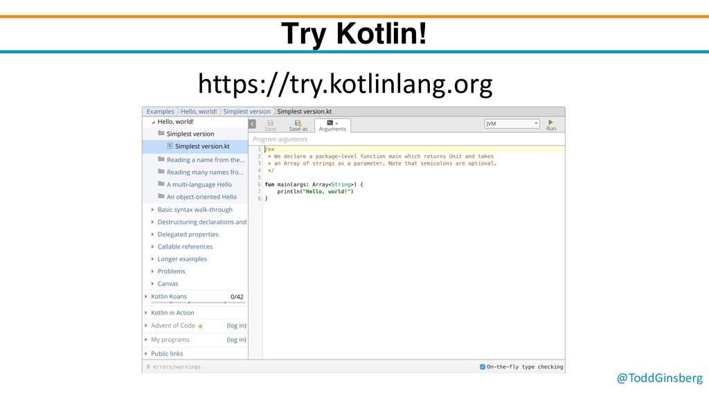 @ToddGinsberg Try Kotlin! https://try.kotlinlan...