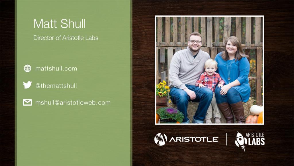Matt Shull Director of Aristotle Labs   mat...
