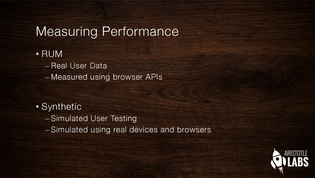 Measuring Performance • RUM –Real User Data...