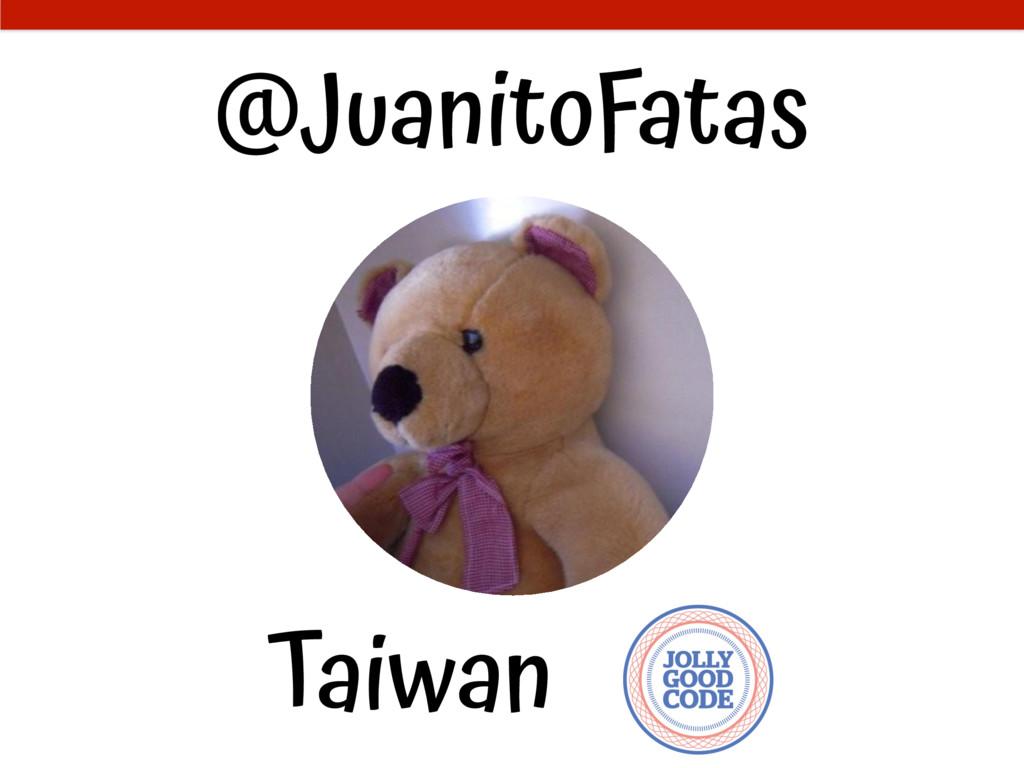 @JuanitoFatas Taiwan