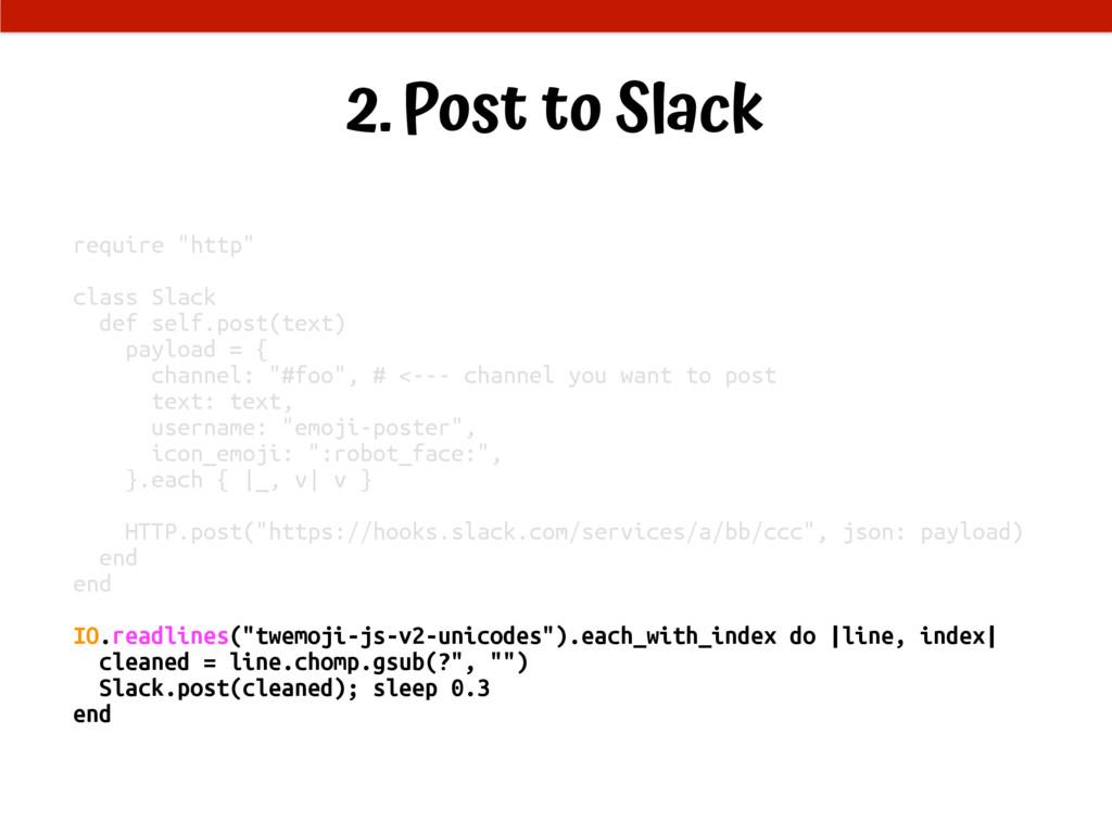 "2.Post to Slack require ""http"" class Slack def ..."
