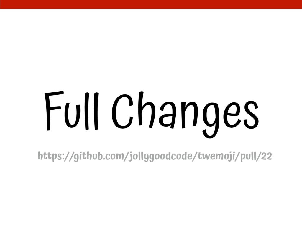 Full Changes https://github.com/jollygoodcode/t...