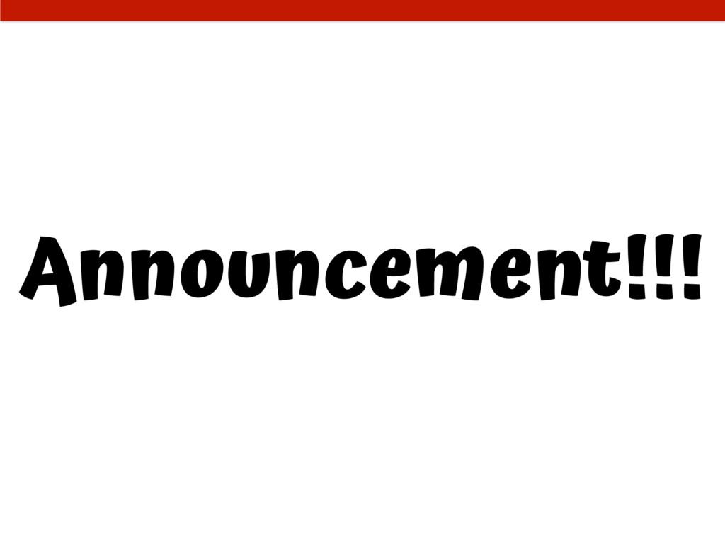 Announcement!!!