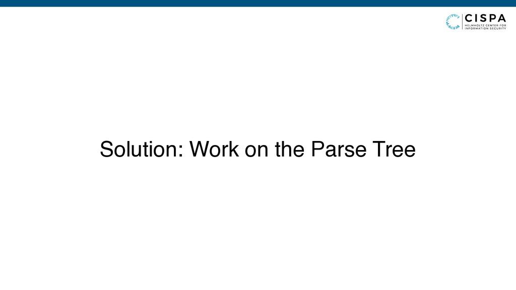 Solution: Work on the Parse Tree