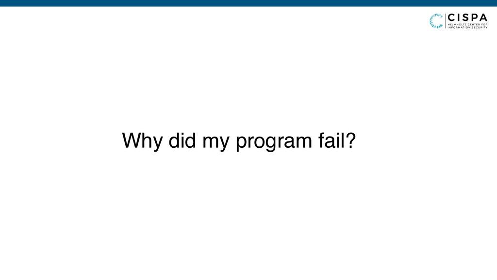Why did my program fail?