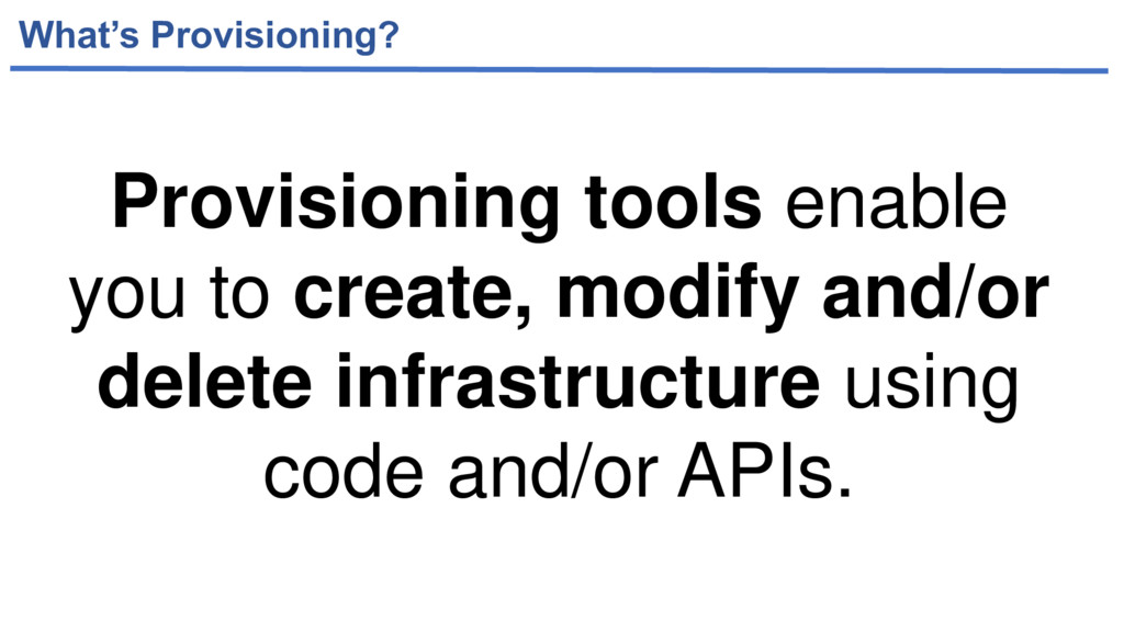 What's Provisioning? Provisioning tools enable ...