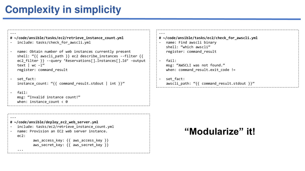 Complexity in simplicity --- # ~/code/ansible/t...