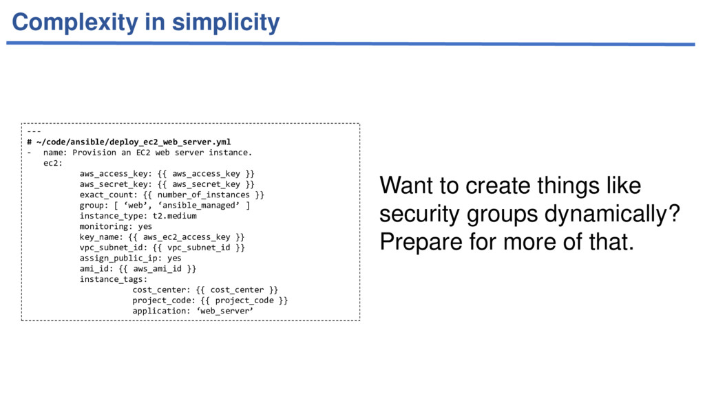 Complexity in simplicity --- # ~/code/ansible/d...