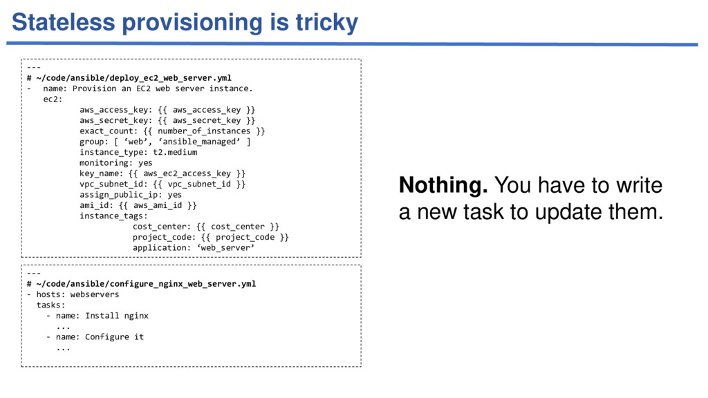 Stateless provisioning is tricky --- # ~/code/a...