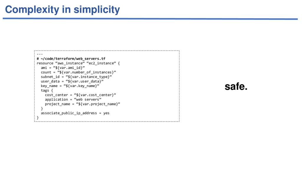 Complexity in simplicity --- # ~/code/terraform...