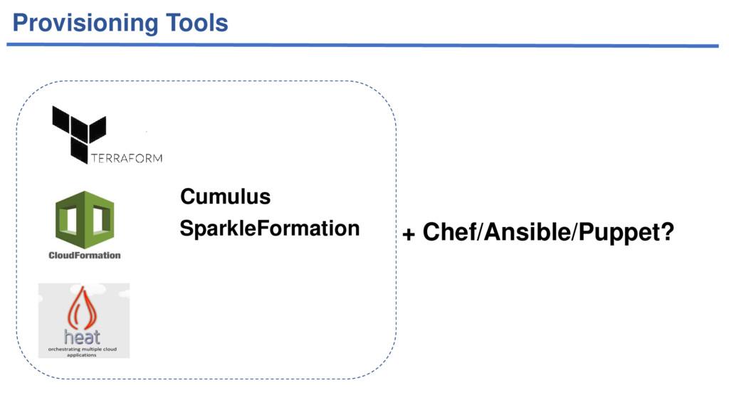 Provisioning Tools Cumulus SparkleFormation + C...