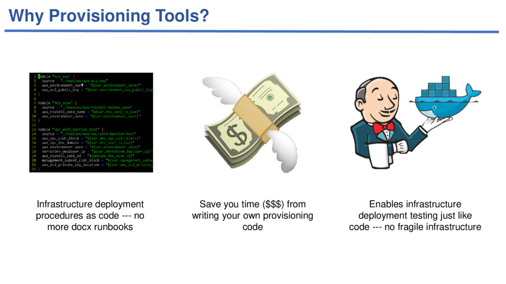 Why Provisioning Tools? Infrastructure deployme...