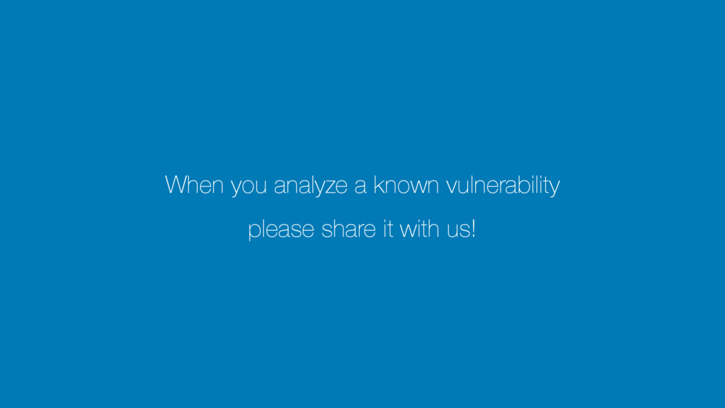 When you analyze a known vulnerability please s...