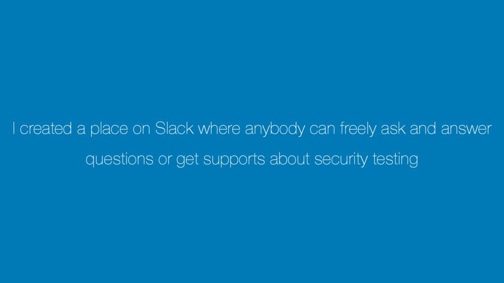 I created a place on Slack where anybody can fr...