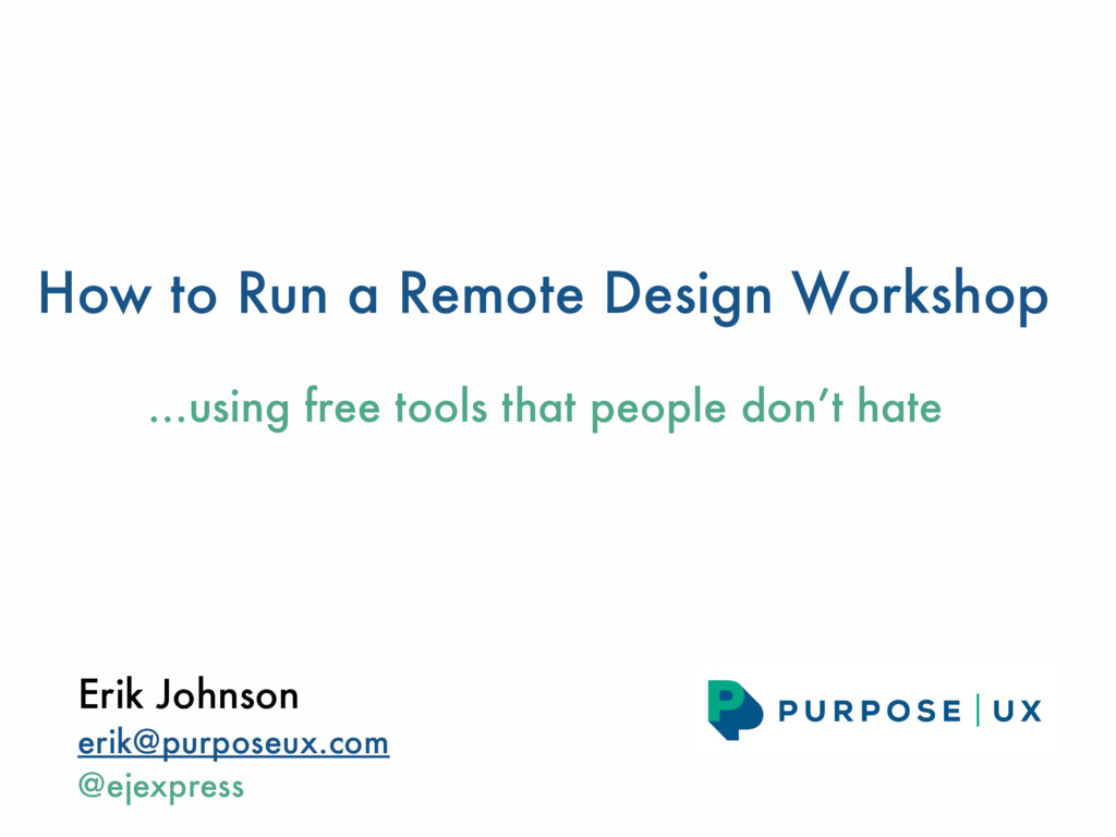 How to Run a Remote Design Workshop …using free...