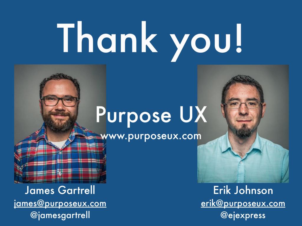 James Gartrell james@purposeux.com @jamesgartre...