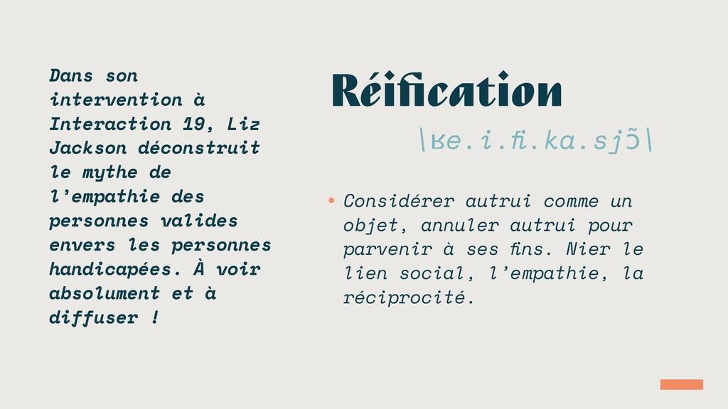 Réification • Considérer autrui comme un objet, ...