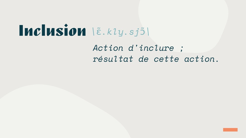 Action d'inclure ; résultat de cette action. In...