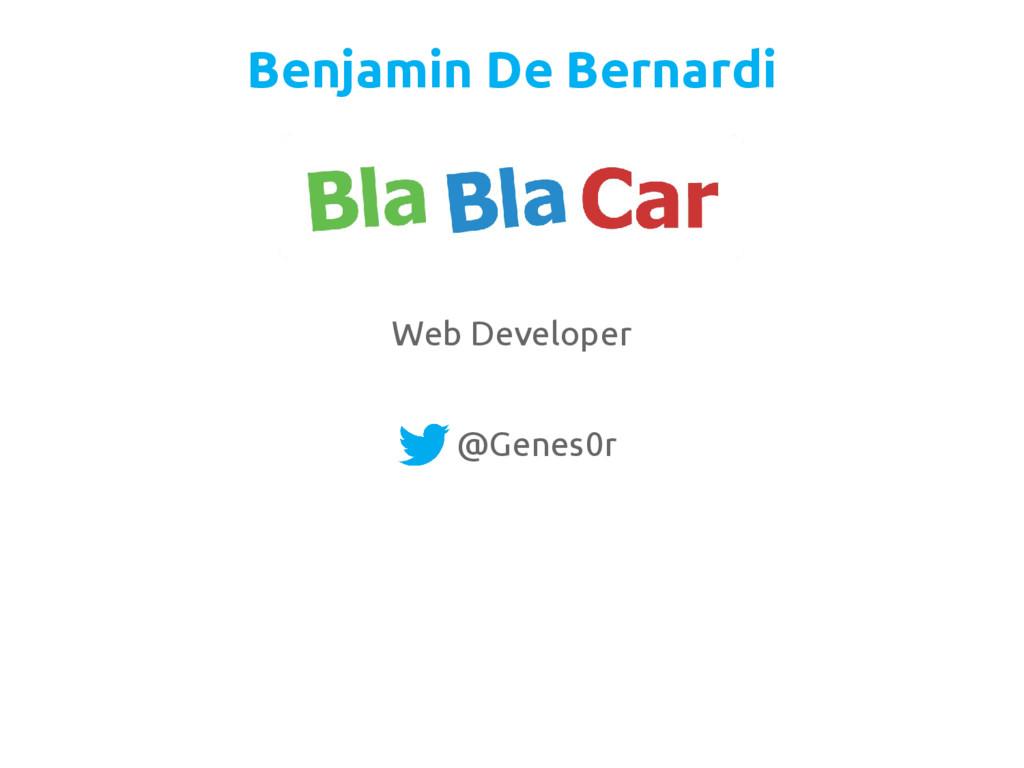 Benjamin De Bernardi Web Developer @Genes0r