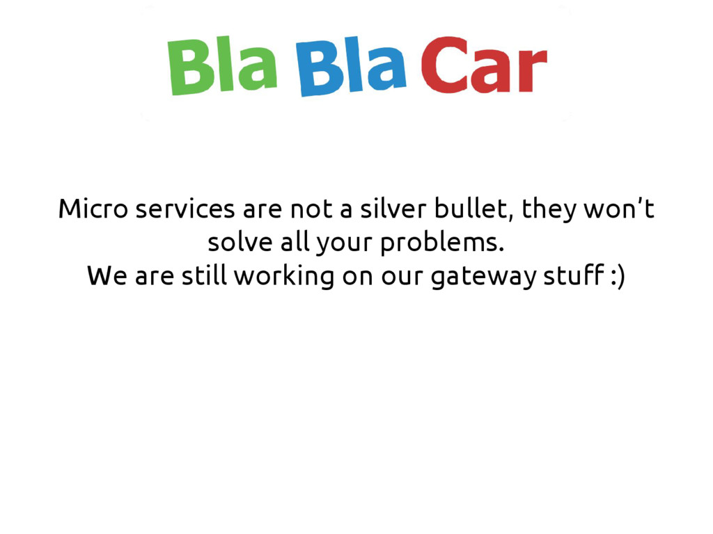 Micro services are not a silver bullet, they wo...