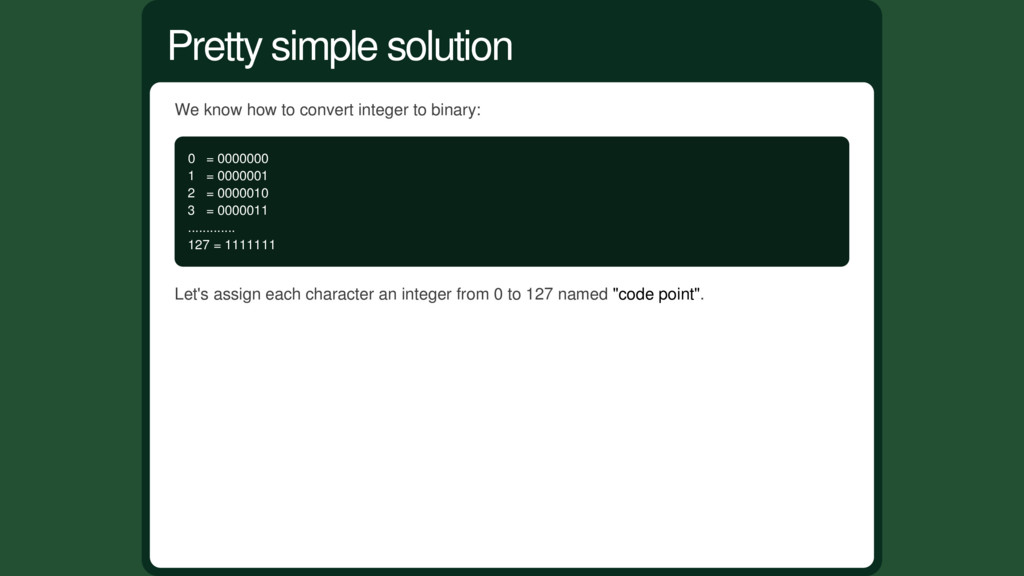 We know how to convert integer to binary: 0 = 0...