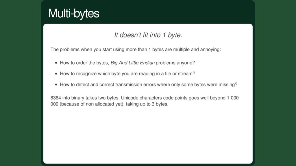 It doesn't fit into 1 byte. The problems when y...