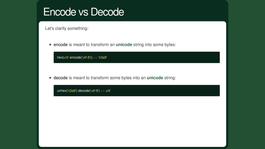 Let's clarify something: encode is meant to tra...