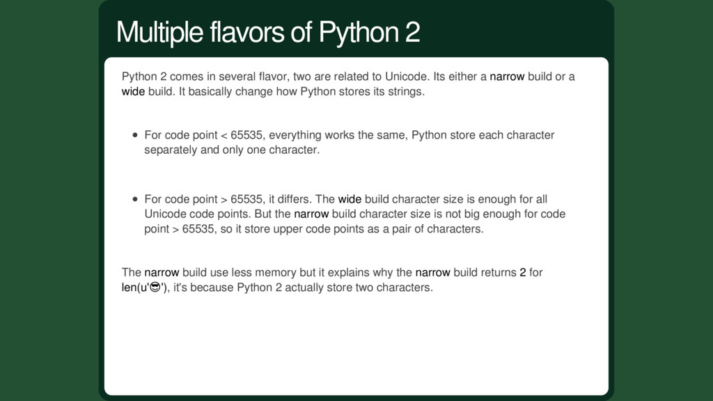Python 2 comes in several flavor, two are relat...