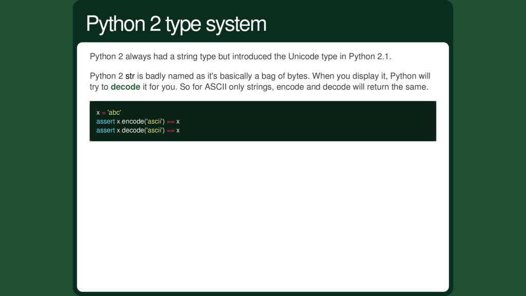 Python 2 always had a string type but introduce...
