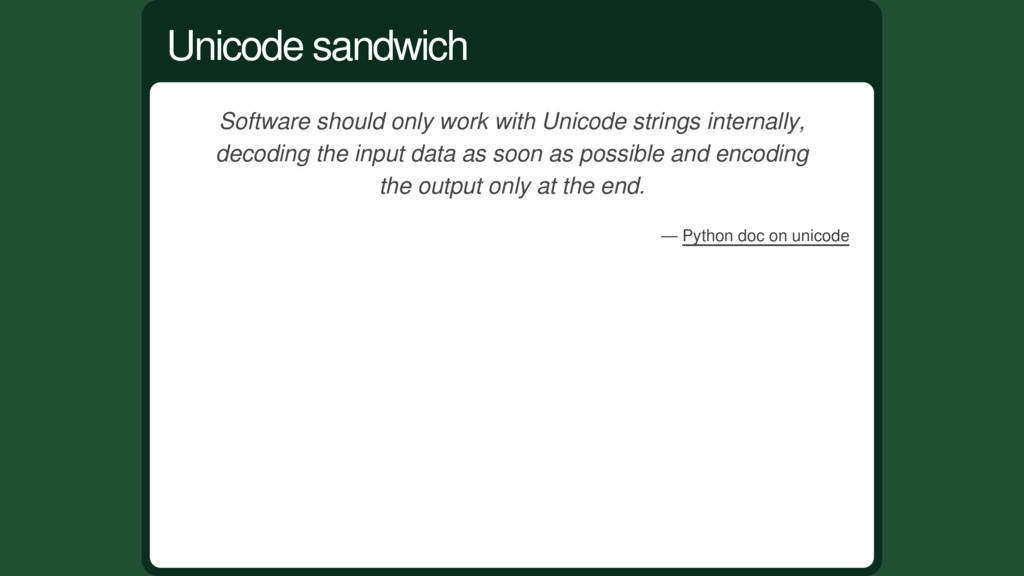 Software should only work with Unicode strings ...
