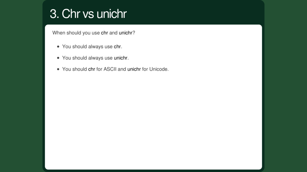 When should you use chr and unichr? You should ...