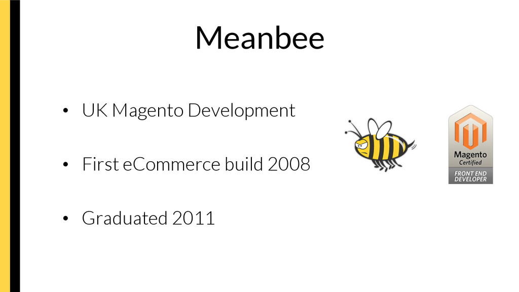 Meanbee • UK Magento Development • First eC...