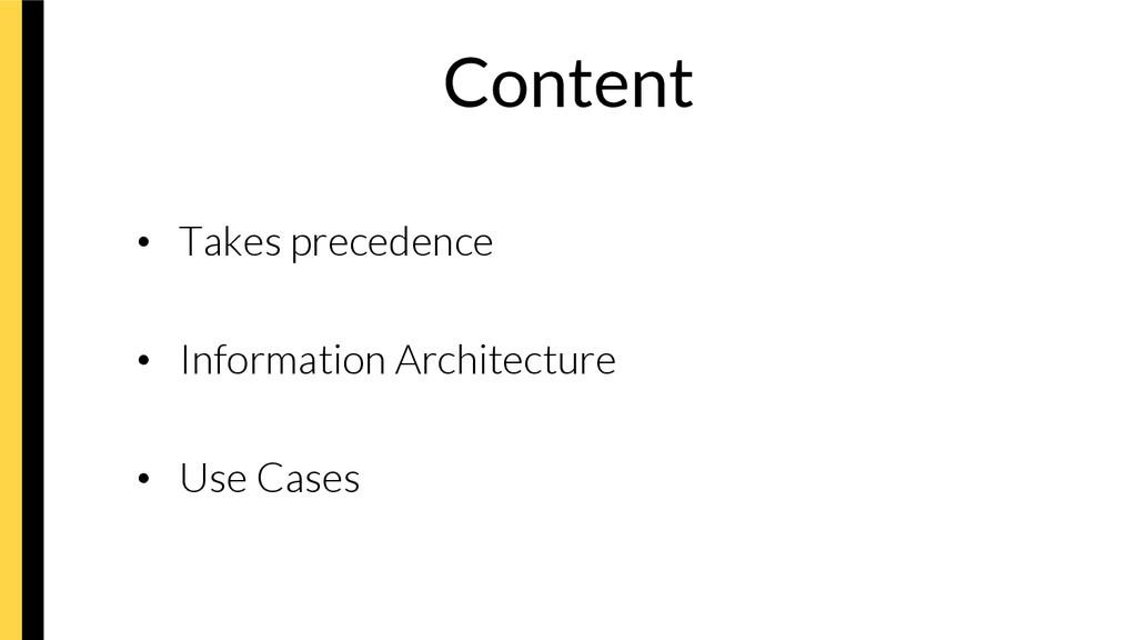 Content • Takes precedence • Information Ar...
