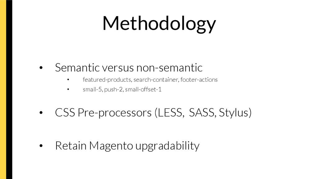 Methodology • Semantic versus non-semantic •...