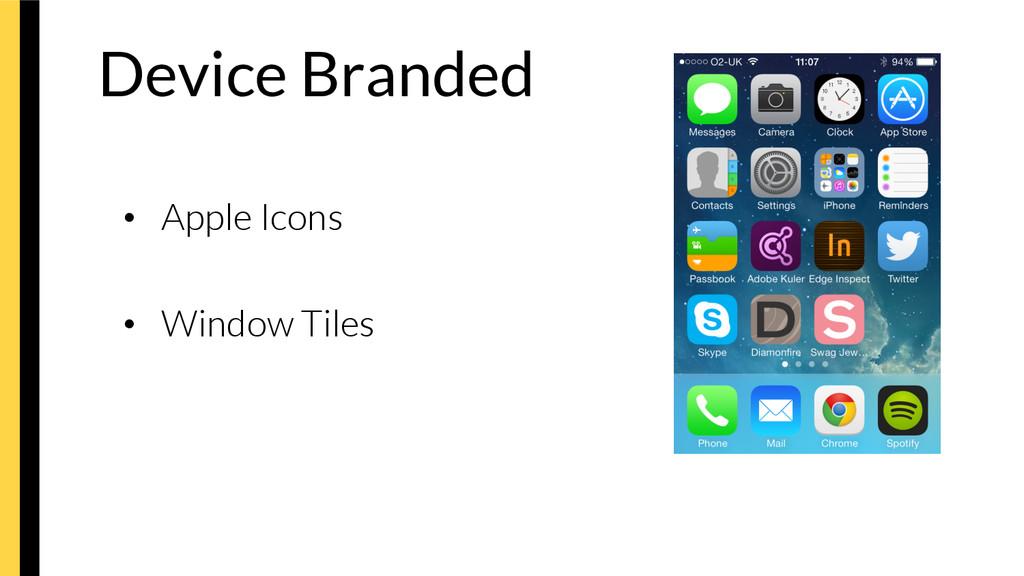 Device Branded  • Apple Icons • Window Til...