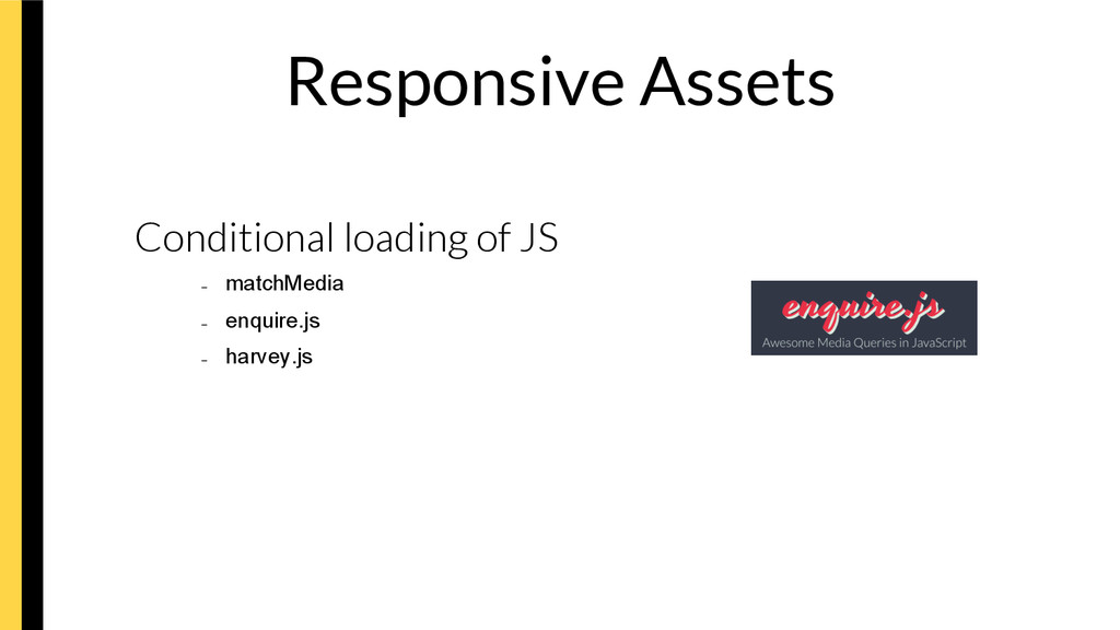 Responsive Assets  Conditional loading of JS...