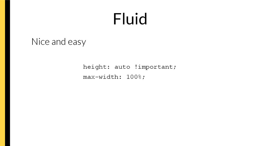 Fluid Nice and easy height: auto !important; ...