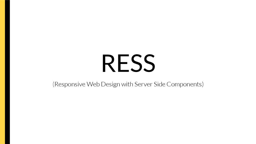 RESS (Responsive Web Design with Server Side C...