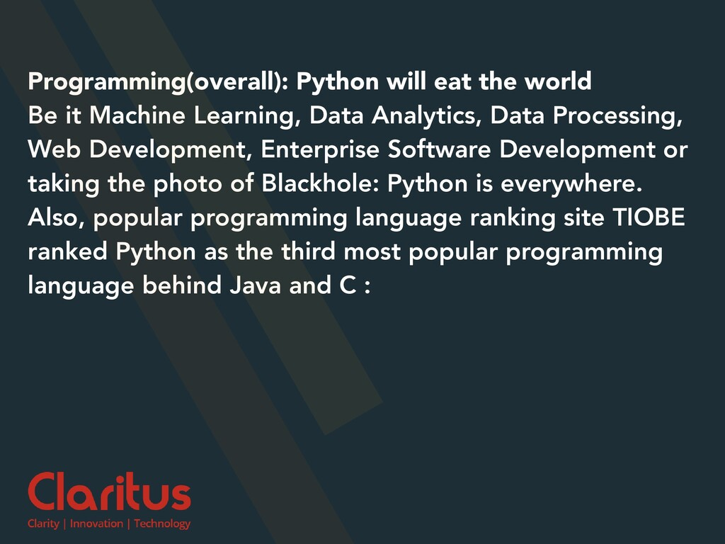 Programming(overall): Python will eat the world...