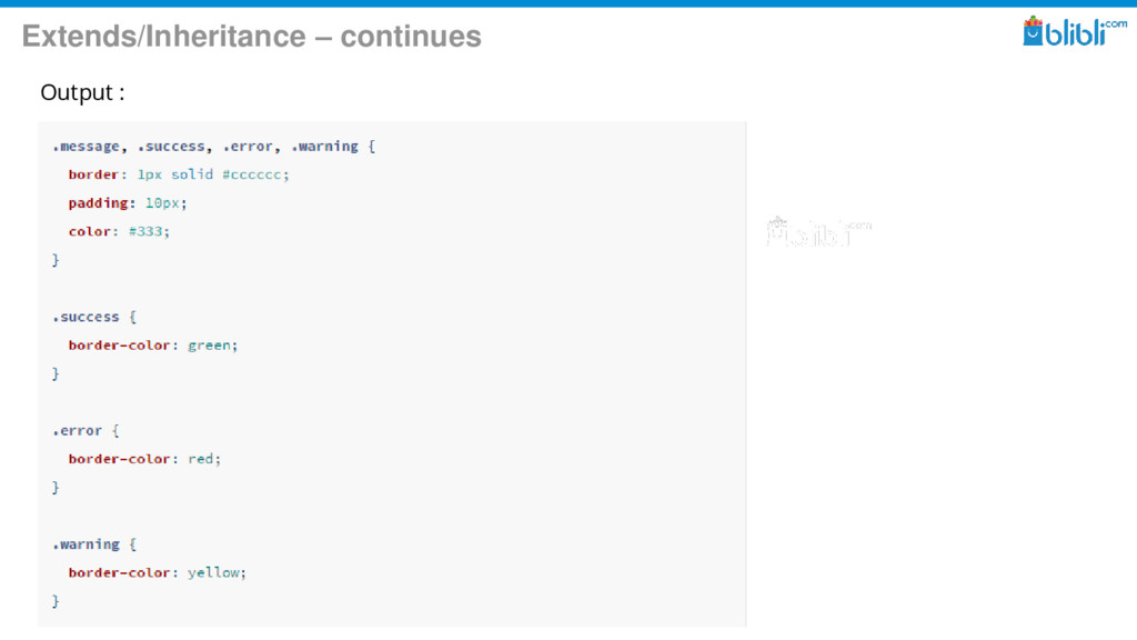 Extends/Inheritance – continues Output :