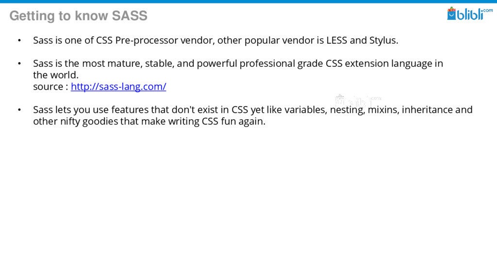 Getting to know SASS • Sass is one of CSS Pre-p...