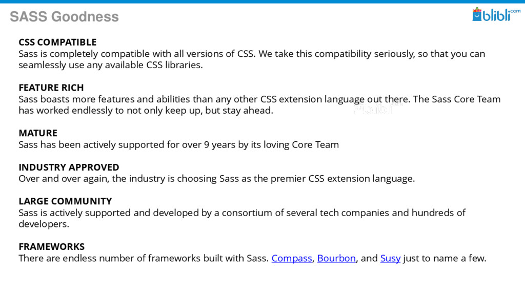 SASS Goodness CSS COMPATIBLE Sass is completely...