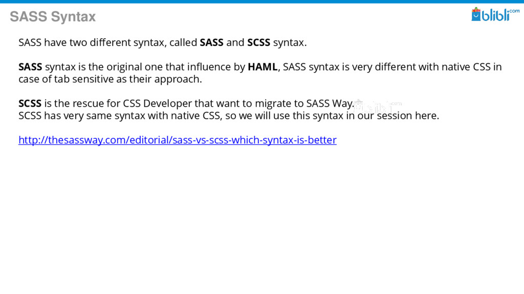 SASS Syntax SASS have two different syntax, cal...