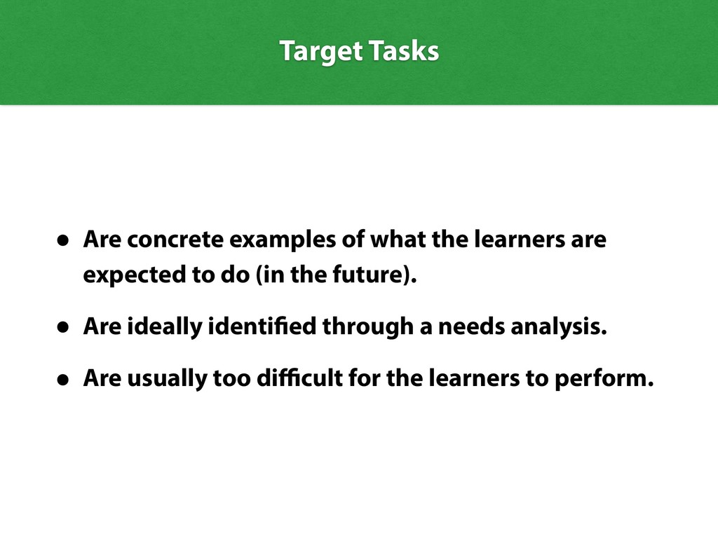 Target Tasks • Are concrete examples of what th...
