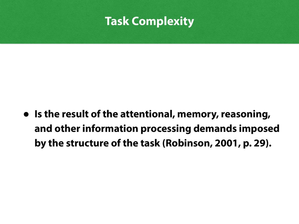 Task Complexity • Is the result of the attentio...