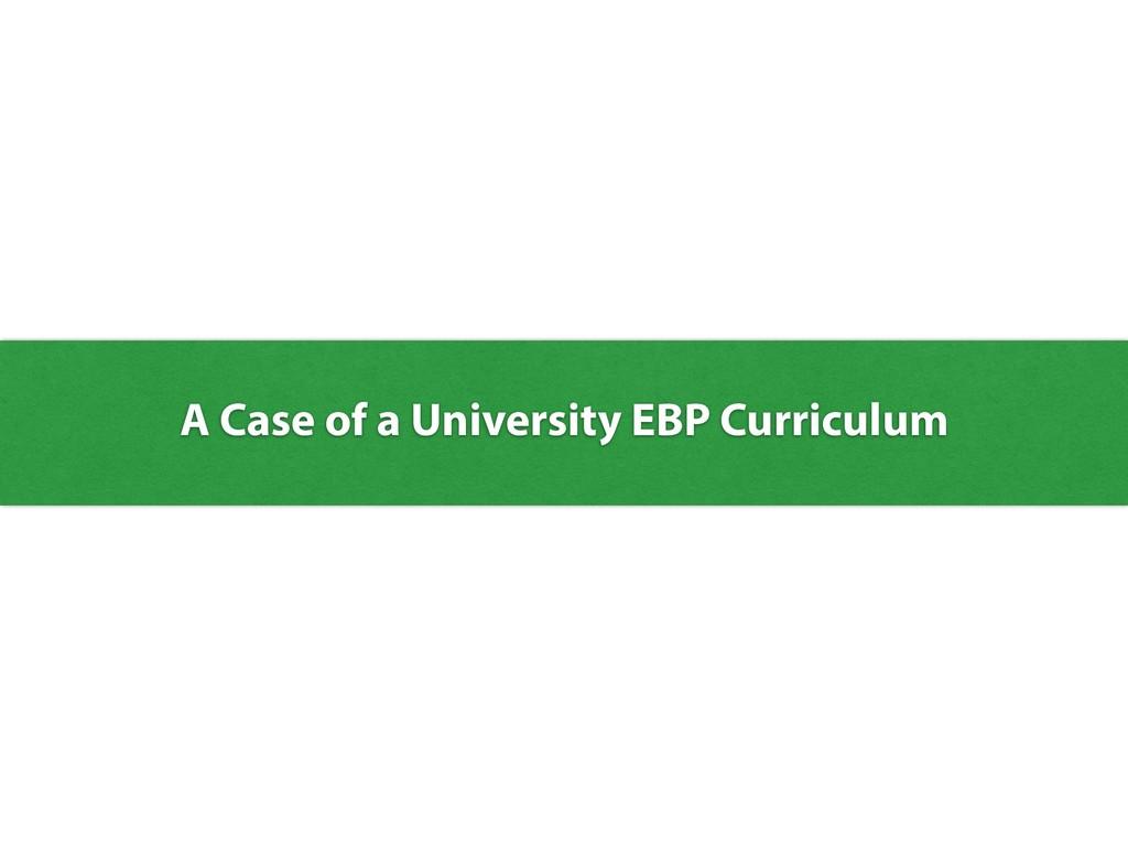 A Case of a University EBP Curriculum
