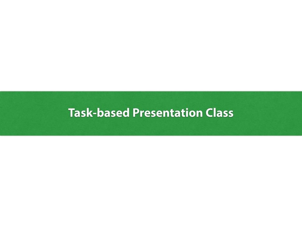 Task-based Presentation Class