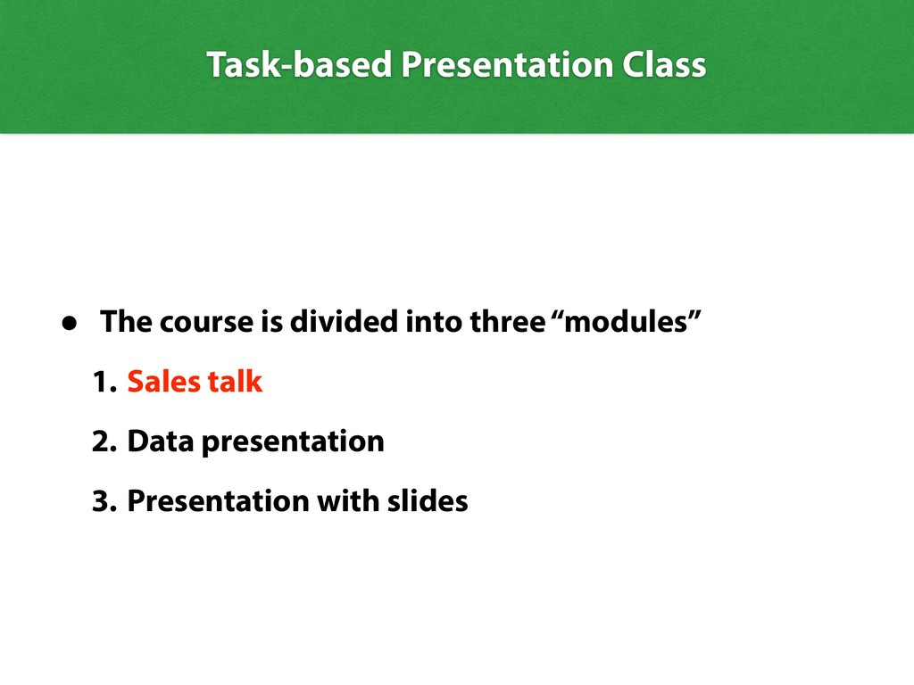 Task-based Presentation Class • The course is d...