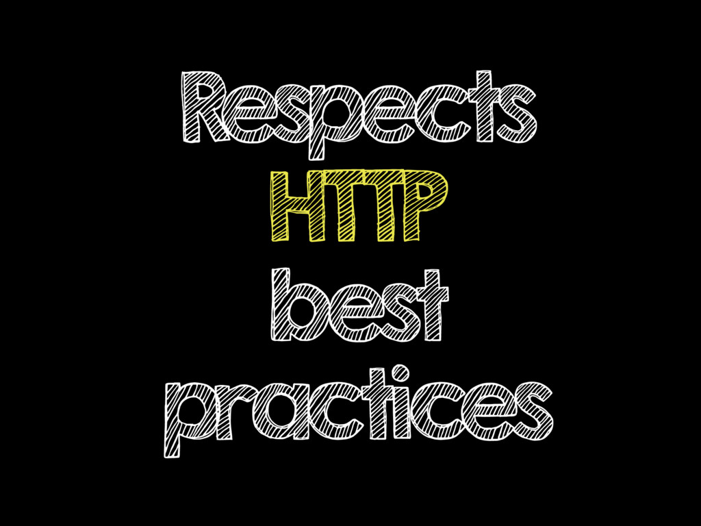 Respects HTTP best practices