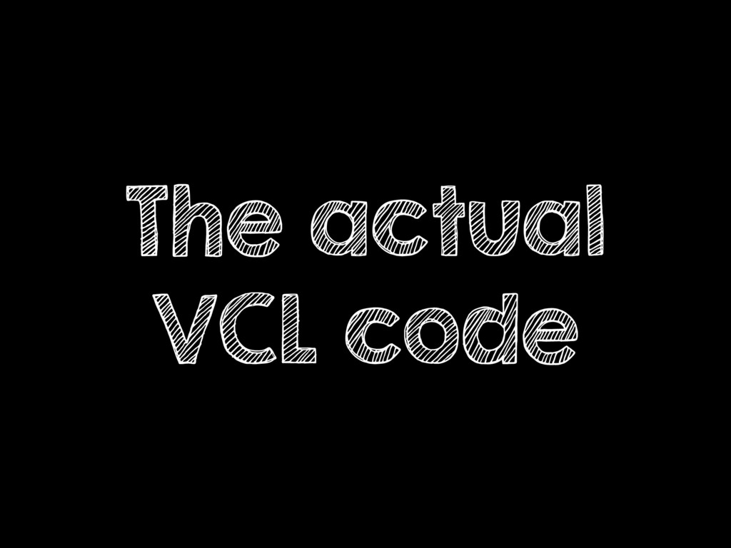 The actual VCL code